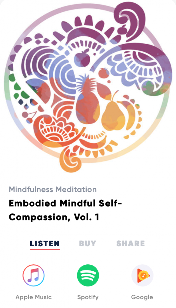 Embodied Mindful Self-Compassion Meditations